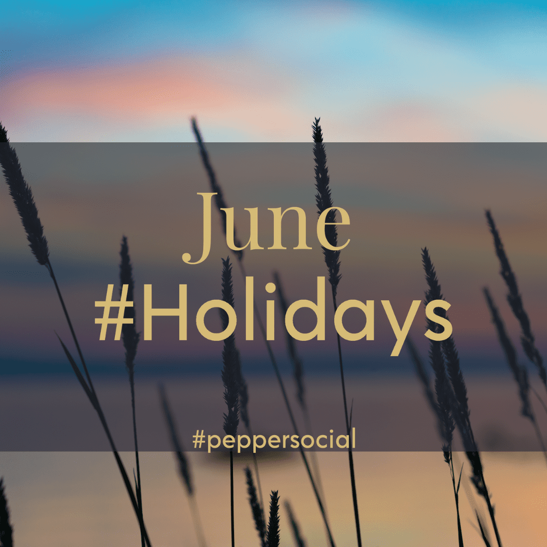 """Image of sunset over a corn field. Text overlay reads """"June Hashtag holidays"""" Pepper Social"""