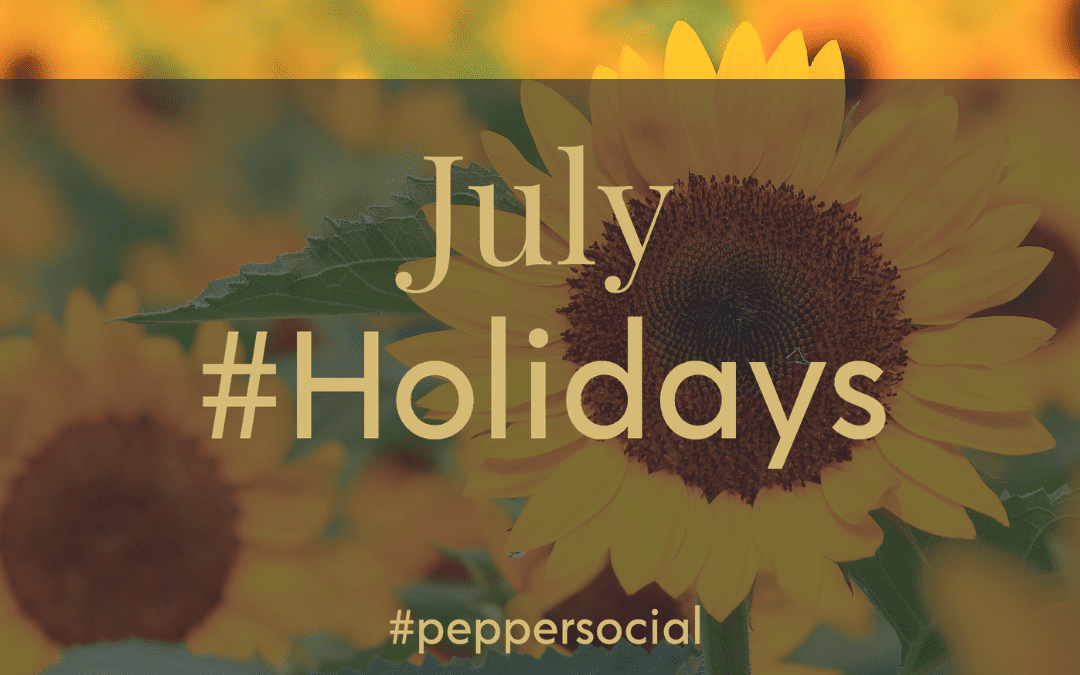 July 2021 Hashtag holidays and awareness events for Social Media marketing.